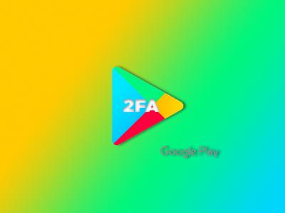 Google потребует от создателей Android-программ 2FA и физический адрес